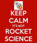 keepcalmitsnotrocketscience